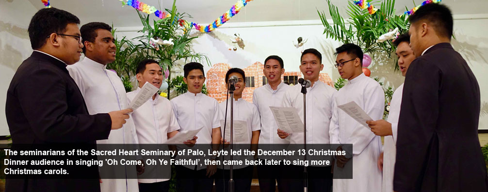 The seminarians of the Sacred Heart Seminary of Palo, Leyte led the December 13 Christmas Dinner audience in singing 'Oh Come, Oh Ye Faithful', then came back later to sing more Christmas carols.