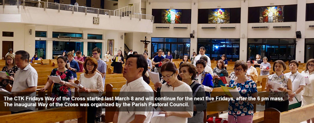 The CTK Fridays Way of the Cross started last March 8 and will continue for the next five Fridays, after the 6 pm mass. The inaugural Way of the Cross was organized by the Parish Pastoral Council.