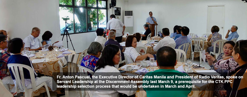 Fr. Anton Pascual, the Executive Director of Caritas Manila and President of Radio Veritas, spoke on Servant Leadership at the Discernment Assembly last March 9, a prerequisite for the CTK PPC leadership selection process that would be undertaken in March and April.